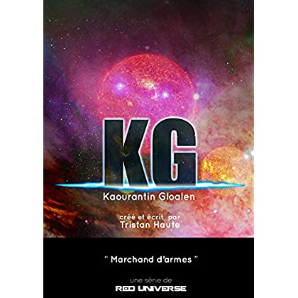 Kaourantin Gloalen (Red Universe T1): Marchand d'arme (Cycle Kaourantin Gloalen t. 4)