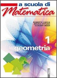 A scuola di matematica. Geometria. Con espansione online. Per la Scuola media: 1