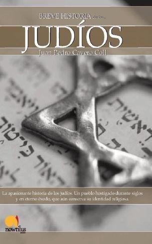 Breve historia de los judios / Brief History of the Jews (Breve Historia... / Brief History...) by Juan Pedro Cavero Coll (2011-02-06)