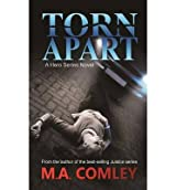 Comley, M a [ Torn Apart ] [ TORN APART ] Jul - 2013 { Paperback }
