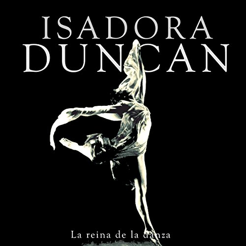 Isadora Duncan [Spanish Edition]  Audiolibri
