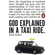 [(God Explained in a Taxi Ride)] [ By (author) Paul Arden ] [October, 2008]