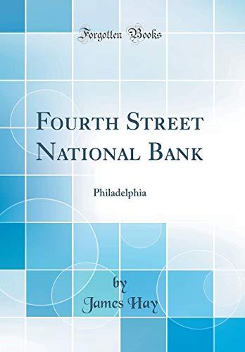 National Bank Street (Fourth Street National Bank: Philadelphia (Classic Reprint))