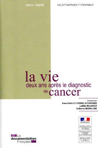 La Vie Deux Ans Après le Diagnostic de Cancer par Collectif