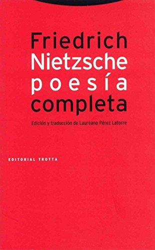 Poesía completa (1869-1888) (La Dicha de Enmudecer) por Friedrich Nietzsche