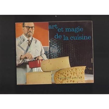 Art et magie de la cuisine les fromages
