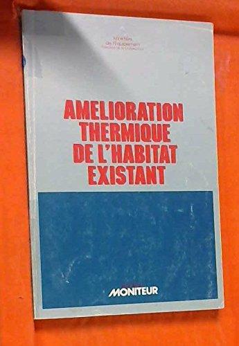 Amélioration thermique de l'habitat existant : Installations de chauffage et isolation des bâtiments