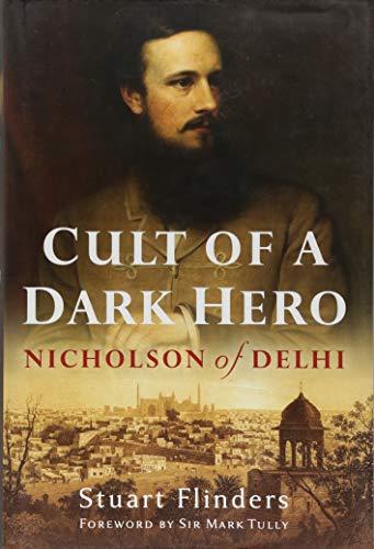 Cult of a Dark Hero: Nicholson of Delhi por Stuart Flinders