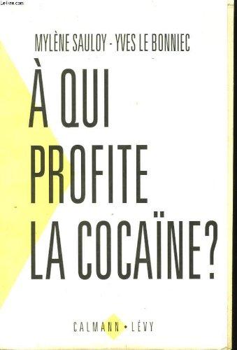 A qui profite la cocaïne ?