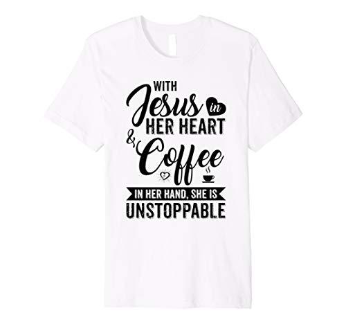 mit Jesus in Ihrem Herzen und Kaffee in der Hand T-Shirt