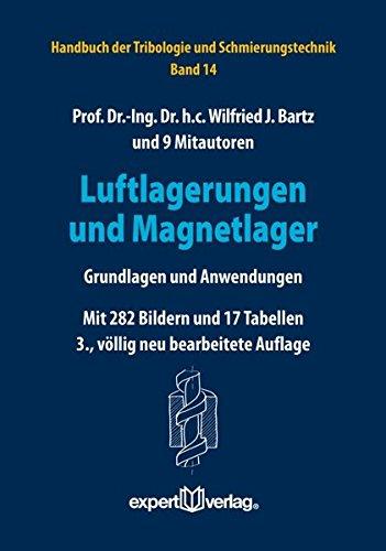 Luftlagerungen und Magnetlager: Grundlagen und Anwendungen (Handbuch der Tribologie und Schmierungstechnik)
