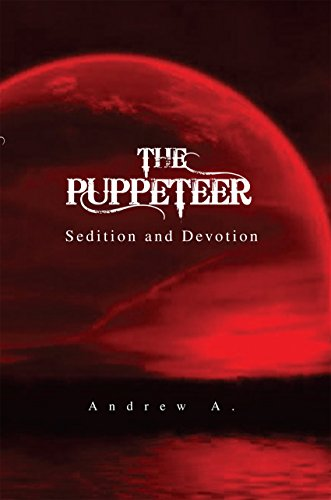 The Puppeteer: Sedition and Devotion eBook: Andrew A