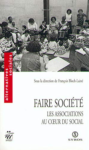 Faire société. Les associations au coeur du social