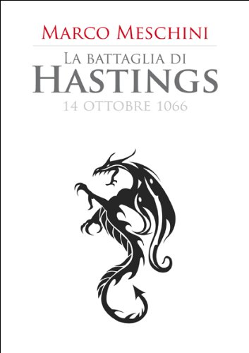 La battaglia di Hastings (1066) (Le grandi battaglie del Medioevo)