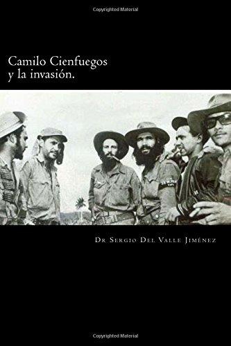 Camilo Cienfuegos y la invasión.: Rumbo a occidente