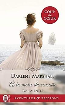 Tourmentes (Tome 1) - À la merci du corsaire (J'ai lu Aventures & Passions) par [Marshall, Darlene]