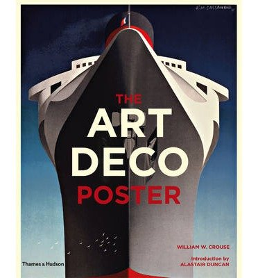 [(The Art Deco Poster)] [ By (author) William W. Crouse, By (author) Alastair Duncan ] [October, 2013]