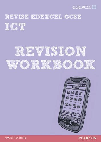 REVISE Edexcel: GCSE ICT Revision Workbook - Print and Digital Pack (REVISE Edexcel GCSE ICT 10)
