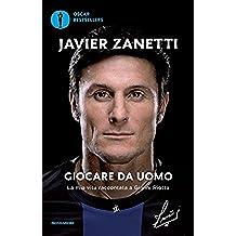 Giocare da uomo: La mia vita (Italian Edition)