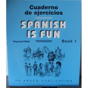 Spanish is Fun: Book 1 Cuaderno de ejercicios por Heywood Wald