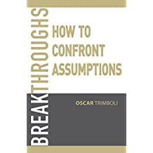 Breakthroughs: How to confront assumptions (English Edition)