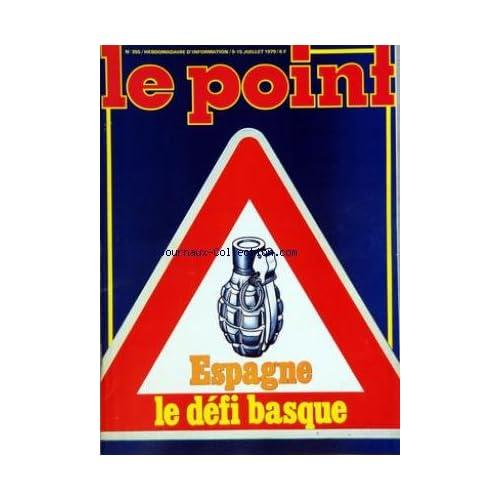 POINT (LE) [No 355] du 09/07/1979 - ESPAGNE - LE DEFI BASQUE - SPECIAL JEUX VACANCES - NUCLEAIRE - ET SI LA TERRE TEMBLAIT - LE TURCO SAUCE RENAULT - UNE GRANDE ENQUETE DE P. DESGRAUPES