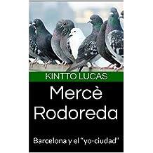 """Mercè Rodoreda: Barcelona y el """"yo-ciudad"""""""