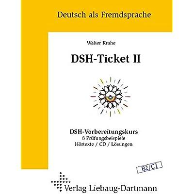 DSH Ticket II: DSH Vorbereitungskurs. 8 Prufungsbeispiele