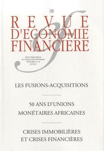 Crises immobilières et crises financières, n° 110 juin 2013 : Les fusions, acquisitions, 50 ans d'unions monétaires africaines