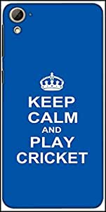 Snoogg Keep Calm And Play Cricket Designer Protective Back Case Cover For HTC Desire 826