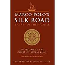 Marco Polo's Silk Road: The Art of the Journey - An Italian at the Court of Kublai Khan (The Art of Wisdom) (2011-10-04)