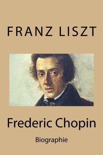 Frederic Chopin: Biographie