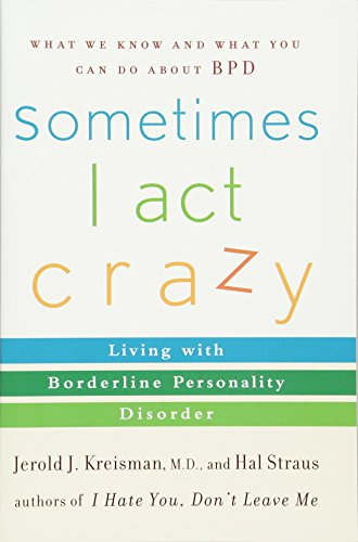 sometimes-i-act-crazy-living-with-borderline-personality-disorder