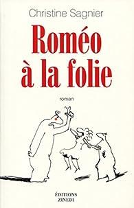 Roméo à la folie par Christine Sagnier