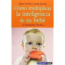 COMO MULTIPLICAR LA INTELIGENCIA DE SU BEBE (Spanish Edition) by AA., W. (2009) Paperback