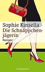 Die Schnäppchenjägerin: Ein Shopaholic-Roman 1 (Schnäppchenjägerin Rebecca Bloomwood)