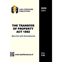 The Transfer of Property Act 1882 Bare Act with Amendments 2020 Edition