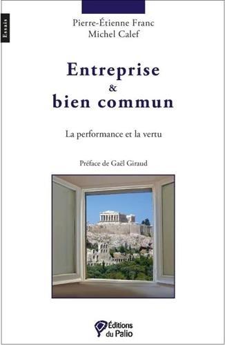 Entreprise et bien commun : La performance et la vertu