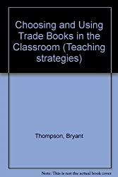 Choosing and Using Trade Books in the Classroom