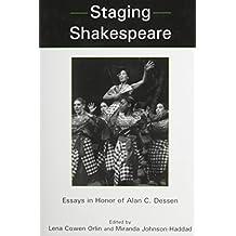 Staging Shakespeare: Essays in Honor of Alan C. Dessen