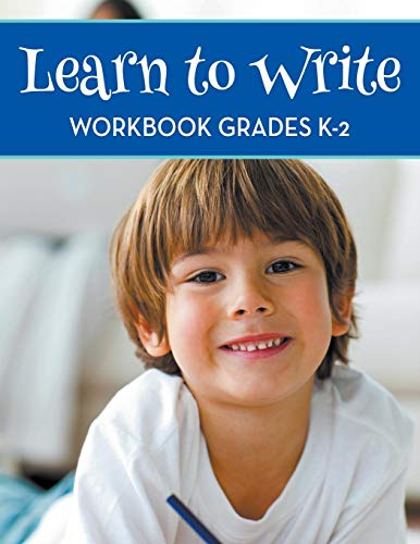 Learn To Write Workbook Grades K-2
