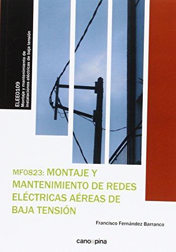 MF0823 Montaje y mantenimiento de redes eléctricas aéreas de baja tensión por Francisco Fernández Barranco