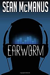 Earworm: A novel about the music industry by Sean McManus (2015-10-24)