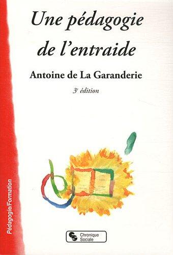 Une pédagogie de l'entraide par Antoine de La Garanderie