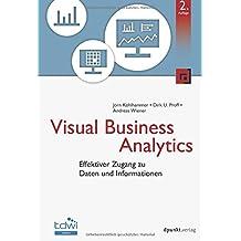 Visual Business Analytics: Effektiver Zugang zu Daten und Informationen (Edition TDWI)