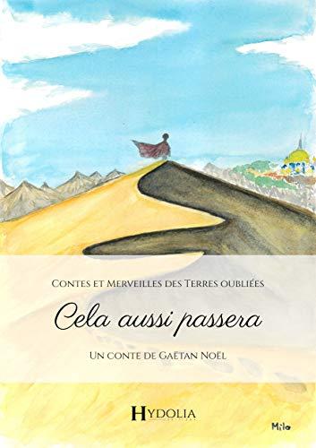 Couverture du livre Cela aussi passera (Contes et Merveilles des Terres oubliées t. 2)