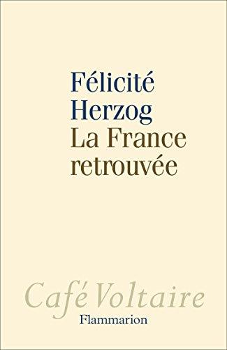 La France retrouvée par Félicité Herzog