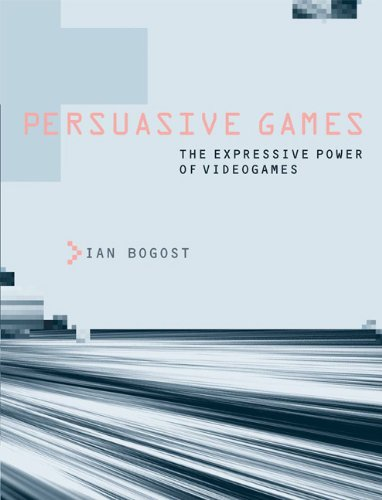 Persuasive Games : The Expressive Power of Videogames
