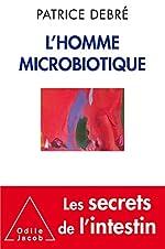 L'Homme microbiotique de Patrice Debré