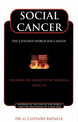 Social Cancer: Decoding the Archetype of Terrorism by G. Clotaire Rapaille (2003-06-02)